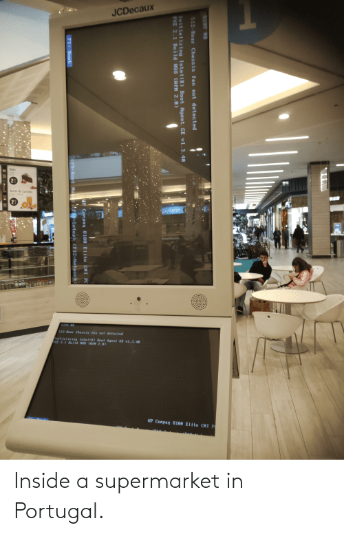 sumo: JCDecaux  Rolo  Sumo de Laranja  RAS  DVTSI09  8192 NB  512-Rear Chassis fan not detected  Initializing Intel(R) Boot Agent GE v1.3.40  PXE 2.1 Build 888 (HfM 2.0)  HP Compaq 8100 Elite CMT P  8192 HB  D'  512-Rear Chassis fan not detected  Initializi ng Intel(R) Boot Agent CE v1.3.40  PKE 2.1 Bu ild 088 (HfM 2.0)  P Conpaq 8100 Elite CMT PC  F1: Boot  <F9-Boot Me  KF1-Setup> <F12-Network> Inside a supermarket in Portugal.