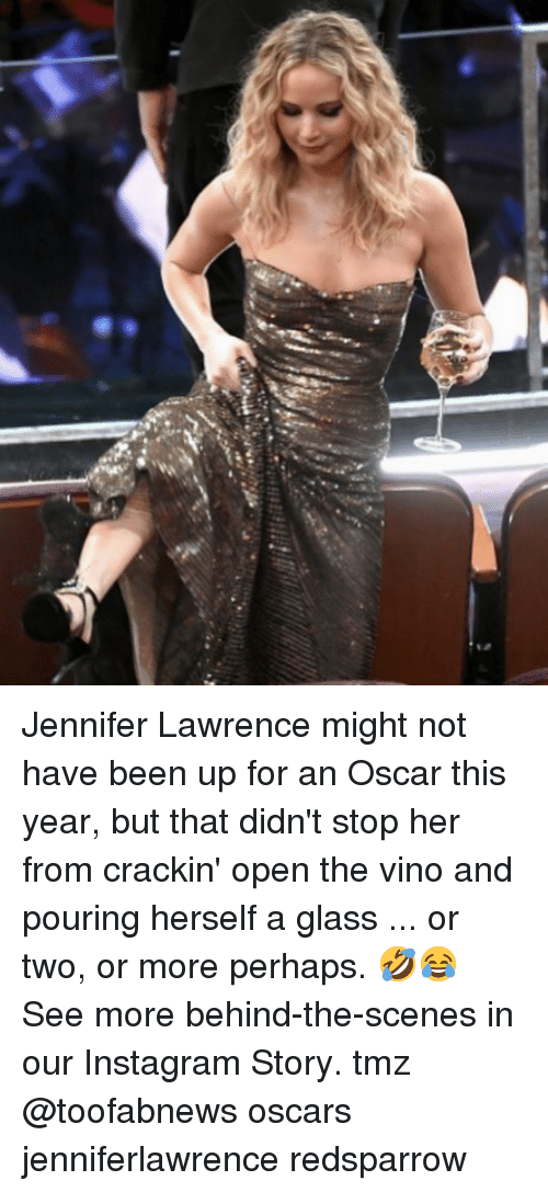 jennifer lawrence: Jennifer Lawrence might not have been up for an Oscar this year, but that didn't stop her from crackin' open the vino and pouring herself a glass ... or two, or more perhaps. 🤣😂 See more behind-the-scenes in our Instagram Story. tmz @toofabnews oscars jenniferlawrence redsparrow