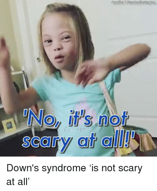 Down Syndrom: Jennifer SanchezInstagram  not Down's syndrome 'is not scary at all'