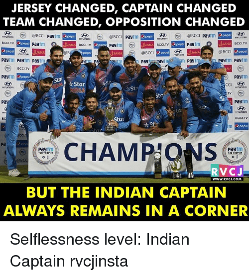 Change Team: JERSEY CHANGED, CAPTAIN CHANGED  TEAM CHANGED, OPPOSITION CHANGED  peps  @BCCI pay  munORI (a @BCC  Pay  tm 2 pepsi  tm pepsi  @BCC  Pay  HYUNDAI  HYunDFI  Opepsi  BCCI.TV  JANA BCCI TV  tm  Pay  Pay  NA BCCI,TV  JANA  BCCI,TV  Pay  2pepsa  a BCCI  Dpopsi  JANA  Opeps  JANA  JANA  @BCC  HYunDA  Pay  Pay  paytm  tm  Pay  Pay  Pay  ay  BCCI. TV  Pay  Pay  Sta  Star  HYUNDAI  HYUNDAI  St  ND  StC  Pay  Pay  BCCI,TV  ta  Opeps  CHAM  tm  Pay  Pay  T20 TROPHY  T20 TROPHY  @BCC  RVC J  WWW.RVCJ.COM  BUT THE INDIAN CAPTAIN Selflessness level: Indian Captain rvcjinsta