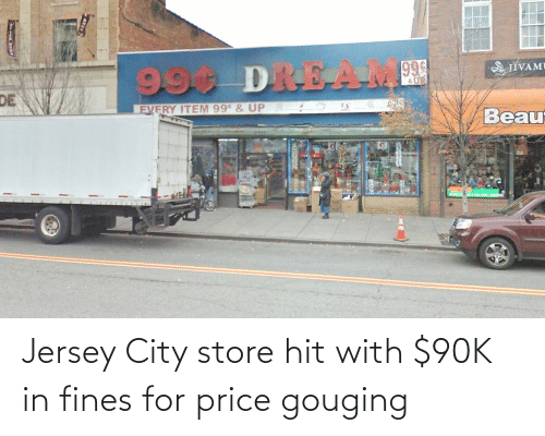 Price Gouging: Jersey City store hit with $90K in fines for price gouging