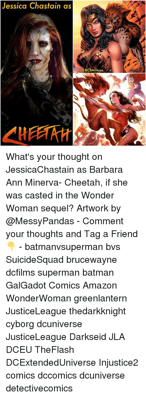 Casted: Jessica Chastain as What's your thought on JessicaChastain as Barbara Ann Minerva- Cheetah, if she was casted in the Wonder Woman sequel? Artwork by @MessyPandas - Comment your thoughts and Tag a Friend👇 - batmanvsuperman bvs SuicideSquad brucewayne dcfilms superman batman GalGadot Comics Amazon WonderWoman greenlantern JusticeLeague thedarkknight cyborg dcuniverse JusticeLeague Darkseid JLA DCEU TheFlash DCExtendedUniverse Injustice2 comics dccomics dcuniverse detectivecomics