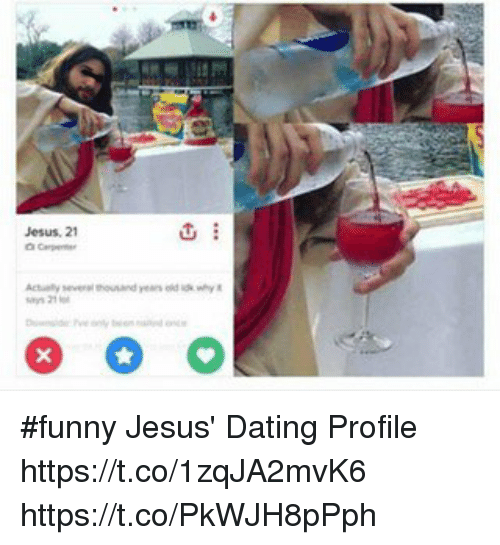 Dating, Funny, and Jesus: Jesus, 21  G #funny Jesus' Dating Profile https://t.co/1zqJA2mvK6 https://t.co/PkWJH8pPph