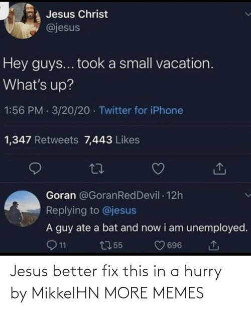 hurry: Jesus better fix this in a hurry by MikkelHN MORE MEMES
