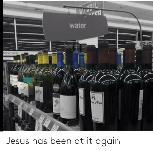 It Again: Jesus has been at it again