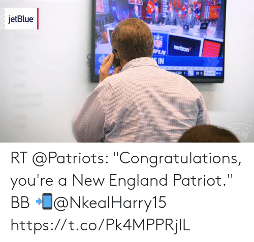 "New England Patriot: jetBlue  IN RT @Patriots: ""Congratulations, you're a New England Patriot.""  BB 📲@NkealHarry15 https://t.co/Pk4MPPRjlL"
