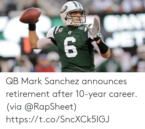 Memes, Jets, and Mark Sanchez: JETS QB Mark Sanchez announces retirement after 10-year career. (via @RapSheet) https://t.co/SncXCk5IGJ