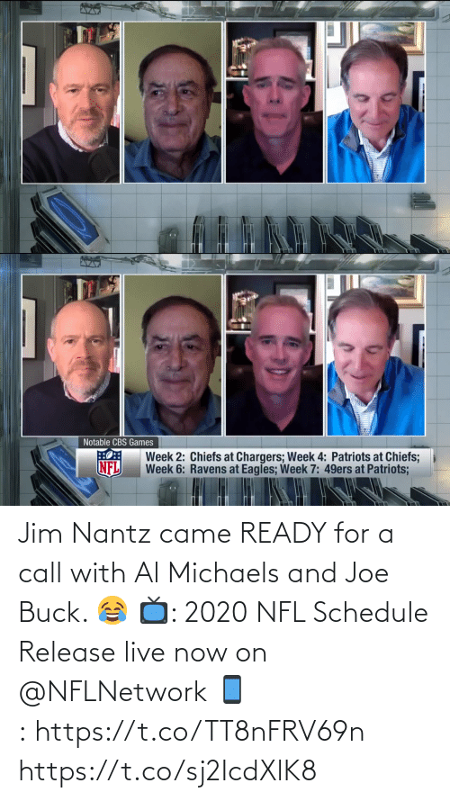 Schedule: Jim Nantz came READY for a call with Al Michaels and Joe Buck. 😂  📺: 2020 NFL Schedule Release live now on @NFLNetwork 📱:https://t.co/TT8nFRV69n https://t.co/sj2IcdXlK8