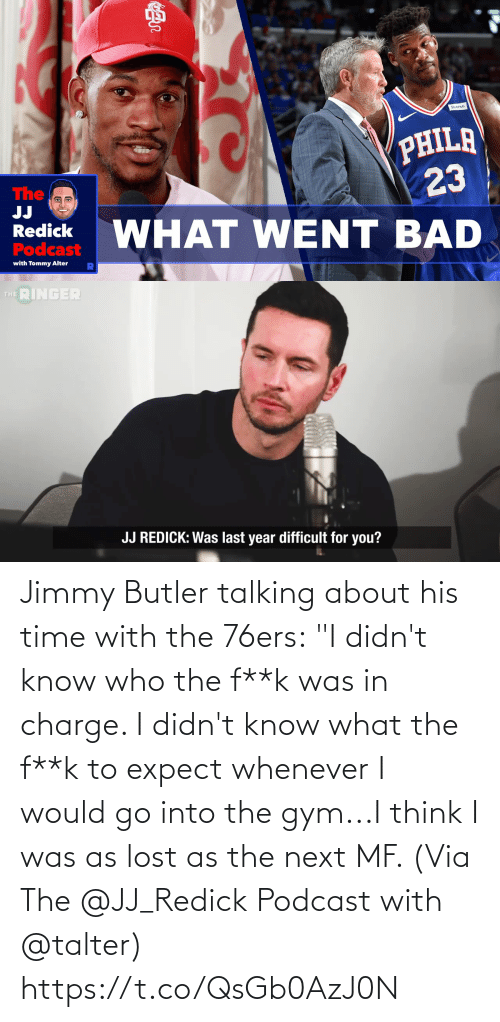 "Lost: Jimmy Butler talking about his time with the 76ers:  ""I didn't know who the f**k was in charge. I didn't know what the f**k to expect whenever I would go into the gym...I think I was as lost as the next MF.   (Via The @JJ_Redick Podcast with @talter) https://t.co/QsGb0AzJ0N"
