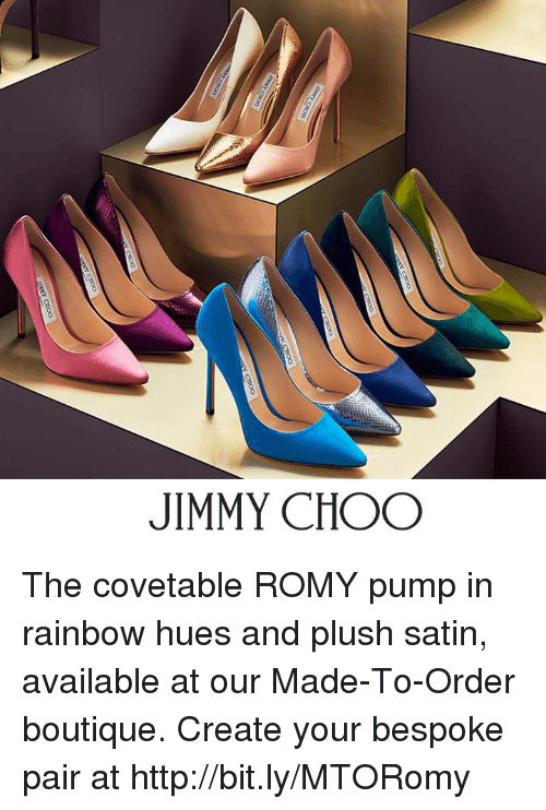 romy: JIMMY CHOO The covetable ROMY pump in rainbow hues and plush satin, available at our Made-To-Order boutique.  Create your bespoke pair at http://bit.ly/MTORomy