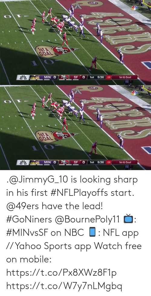 first: .@JimmyG_10 is looking sharp in his first #NFLPlayoffs start.  @49ers have the lead! #GoNiners @BournePoly11  📺: #MINvsSF on NBC 📱: NFL app // Yahoo Sports app Watch free on mobile: https://t.co/Px8XWz8F1p https://t.co/W7y7nLMgbq