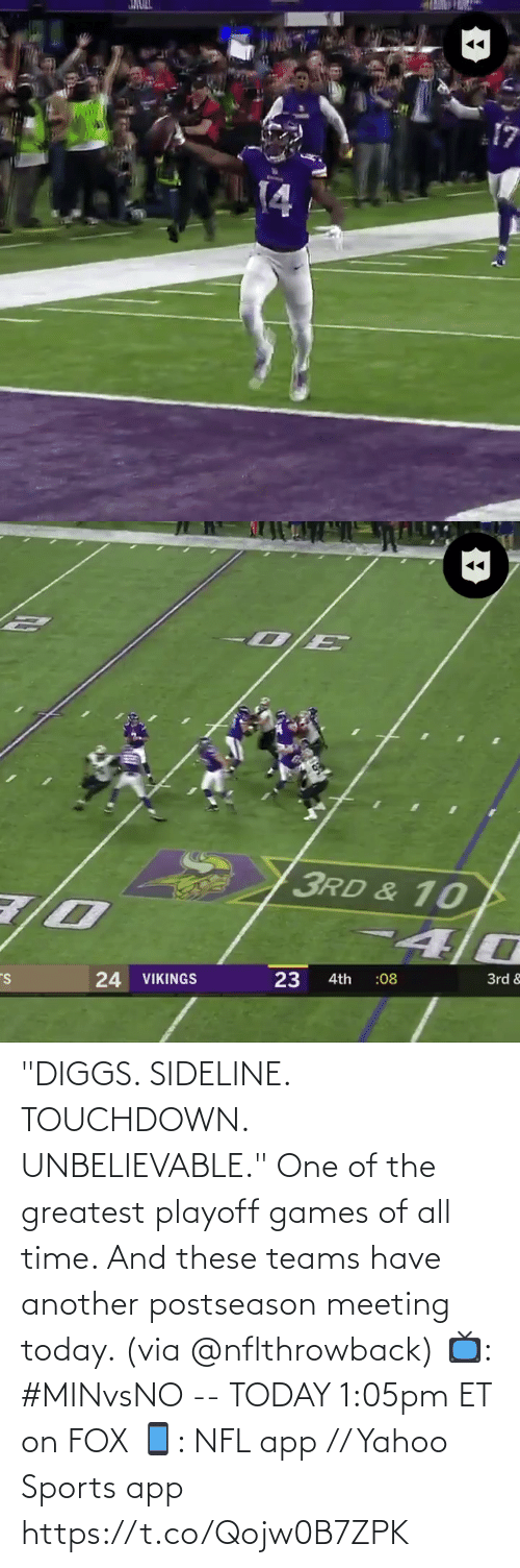 "meeting: JMULL  14   3RD & 10  24 VIKINGS  23  3rd &  :08  4th ""DIGGS. SIDELINE. TOUCHDOWN. UNBELIEVABLE.""  One of the greatest playoff games of all time. And these teams have another postseason meeting today. (via @nflthrowback)  📺: #MINvsNO -- TODAY 1:05pm ET on FOX 📱: NFL app // Yahoo Sports app https://t.co/Qojw0B7ZPK"