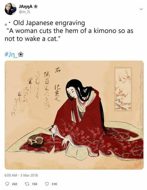 "Classical Art, Japanese, and Old: @Jn 7L  o Old Japanese engraving  ""A woman cuts the hem of a kimono so as  not to wake a cat.""  #Jn_  た  宝 資  紀  6:00 AM-3 Mar 2018  9242  13K  31K"