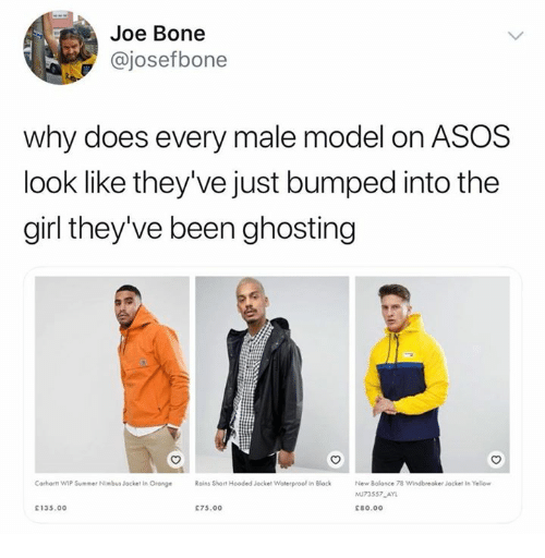Summer, Asos, and Girl: Joe Bone  @josefbone  why does every male model on ASOS  look like they've just bumped into the  girl they've been ghosting  corhorn wiP Summer Ni·busJocket in。onge  Roins Short Hooded Jacket waterproof in Block  New Bolonce  MU73557 AYL  C80.00  windbreaker adul In Yellow  C135.00  75.00