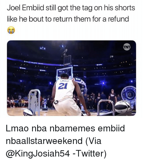 Basketball, Lmao, and Nba: Joel Embiid still got the tag on his shorts  like he bout to return them for a refund  21 Lmao nba nbamemes embiid nbaallstarweekend (Via ‪@KingJosiah54 -Twitter)