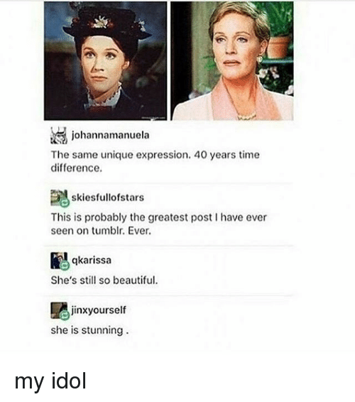 Beautiful, Memes, and Tumblr: johannamanuela  The same unique expression. 40 years time  difference.  skiesfullofstars  This is probably the greatest post I have ever  seen on tumblr. Ever.  qkarissa  She's still so beautiful  jinxyourself  she is stunning my idol