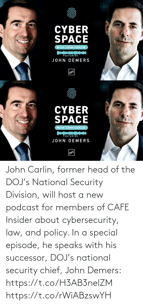 Successor: John Carlin, former head of the DOJ's National Security Division, will host a new podcast for members of CAFE Insider about cybersecurity, law, and policy. In a special episode, he speaks with his successor, DOJ's national security chief, John Demers: https://t.co/H3AB3nelZM https://t.co/rWiABzswYH