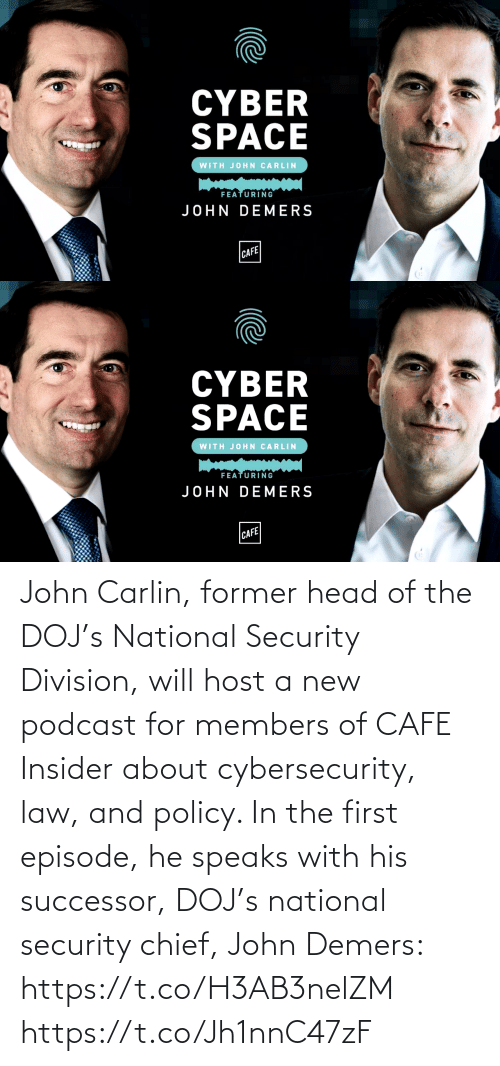 Successor: John Carlin, former head of the DOJ's National Security Division, will host a new podcast for members of CAFE Insider about cybersecurity, law, and policy. In the first episode, he speaks with his successor, DOJ's national security chief, John Demers: https://t.co/H3AB3nelZM https://t.co/Jh1nnC47zF