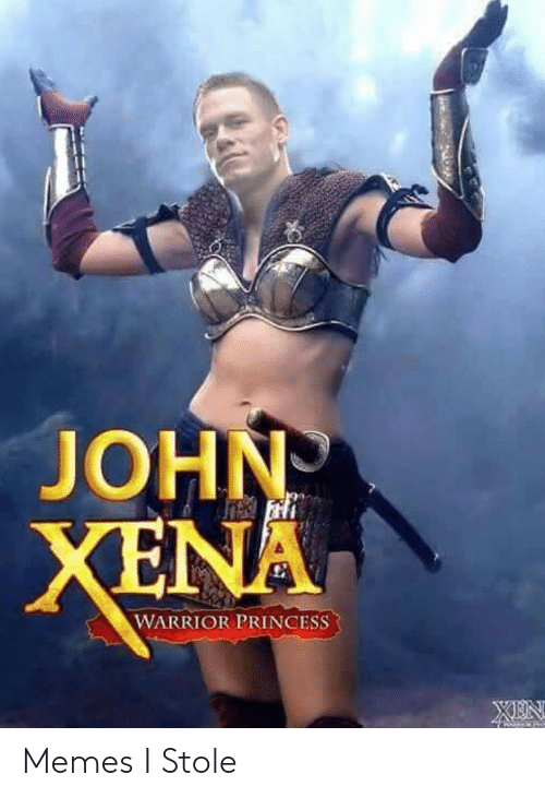 Princess: JOHN  XENA  WARRIOR PRINCESS Memes I Stole