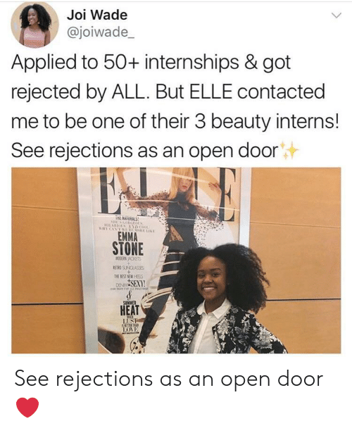 Open Door: Joi Wade  @joiwade_  Applied to 50+ internships & got  rejected by ALL. But ELLE contacted  me to be one of their 3 beauty interns!  See rejections as an open door  E NATURAL  EMMA  STONE  ETRG SUNGLASSES  SEXY  HEAT See rejections as an open door ❤️