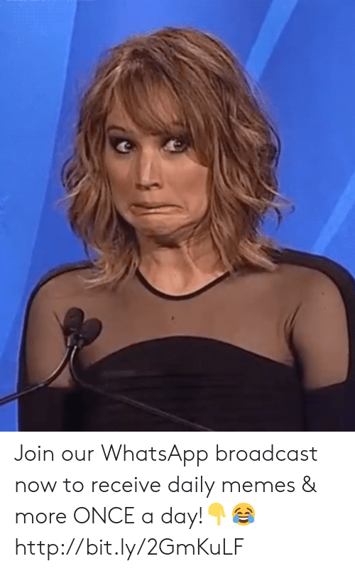 broadcast: Join our WhatsApp broadcast now to receive daily memes & more ONCE a day!👇😂 http://bit.ly/2GmKuLF