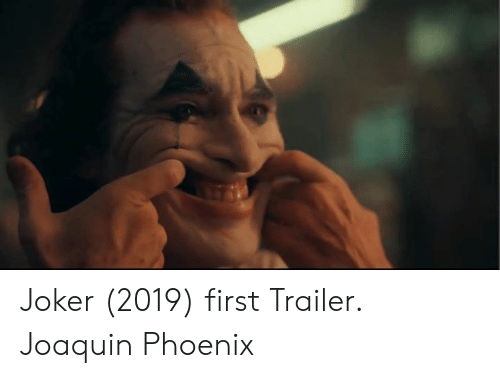 Joker, Memes, and Phoenix: Joker (2019) first Trailer. Joaquin Phoenix