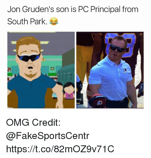 Pc Principal: Jon Gruden's son is PC Principal from  South Park.  ning  hew OMG Credit: @FakeSportsCentr https://t.co/82mOZ9v71C