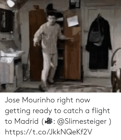 Memes, Flight, and José Mourinho: Jose Mourinho right now getting ready to catch a flight to Madrid (?: @Slimesteiger )  https://t.co/JkkNQeKf2V