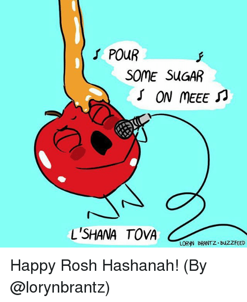 Memes, Buzzfeed, and Happy: JPOUR  SOmE SuGAR  ON MEEE  LORYN BRANTZ. BuZZFEED Happy Rosh Hashanah! (By @lorynbrantz)