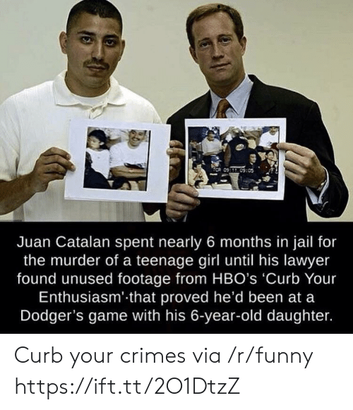 dodgers: Juan Catalan spent nearly 6 months in jail for  the murder of a teenage girl until his lawyer  found unused footage from HBO's 'Curb Your  Enthusiasm' that proved he'd been at a  Dodger's game with his 6-year-old daughter. Curb your crimes via /r/funny https://ift.tt/2O1DtzZ