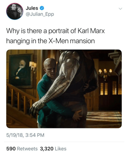 epp: Jules  @Julian_Epp  Why is there a portrait of Karl Marx  hangina in the X-Men mansion  5/19/18, 3:54 PM  590 Retweets 3,320 Likes