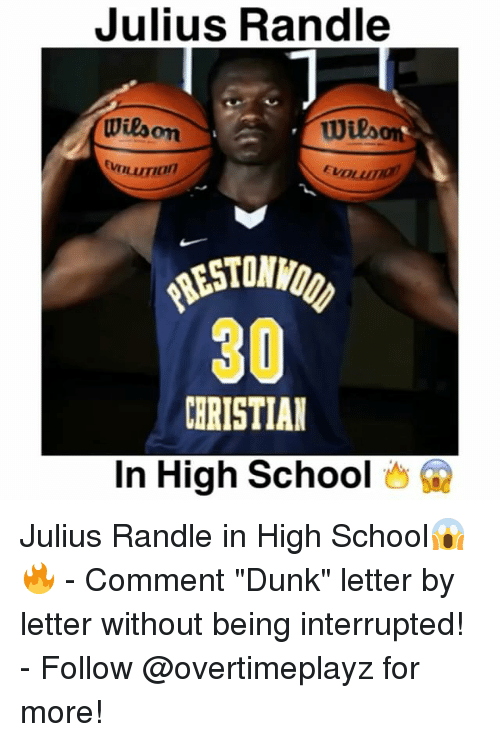 """julius randle: Julius Randle  Wilson  Wieson  uman  300  CHRISTIAN  In High School Julius Randle in High School😱🔥 - Comment """"Dunk"""" letter by letter without being interrupted! - Follow @overtimeplayz for more!"""
