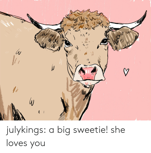 Tumblr, Blog, and Com: julykings:  a big sweetie! she loves you