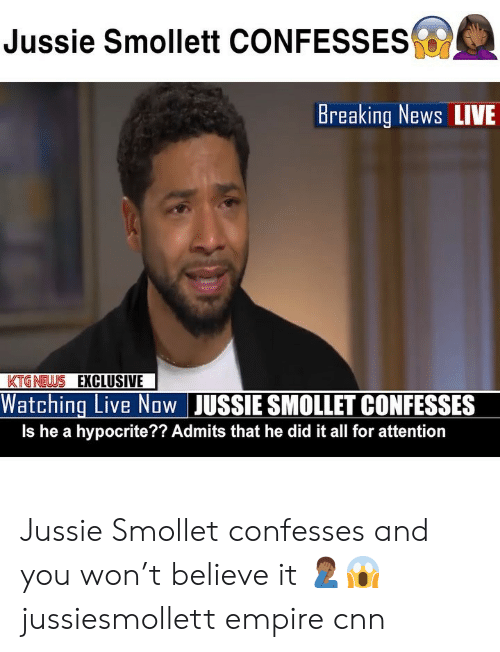 News Live: Jussie Smollett CONFESSES  Breaking News LIVE  KTGNEWS EXCLUSIVE  Watching Live Now JUSSIE SMOLLET CONFESSES  Is he a hypocrite?? Admits that he did it all for attention Jussie Smollet confesses and you won't believe it 🤦🏾♂️😱 jussiesmollett empire cnn