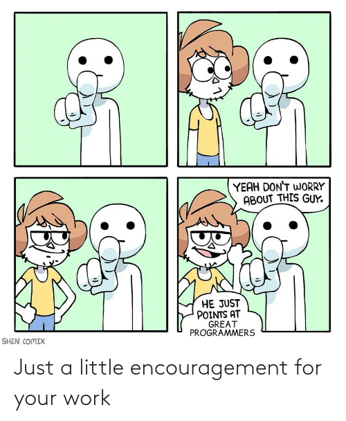 A Little: Just a little encouragement for your work