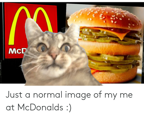 McDonalds: Just a normal image of my me at McDonalds :)
