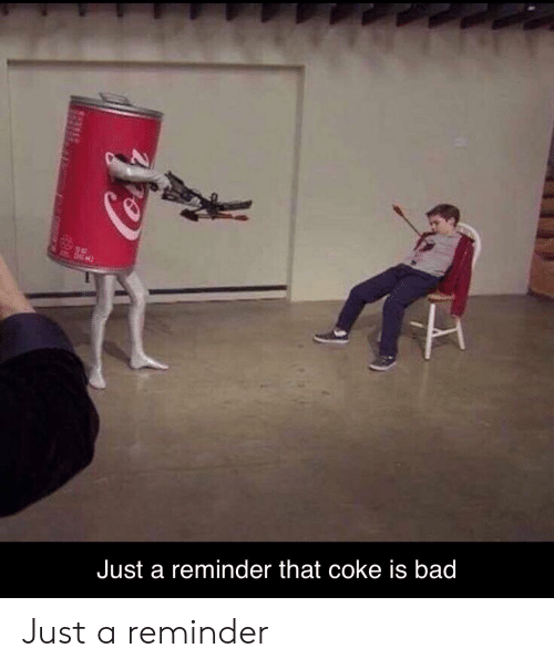 🐣 25+ Best Memes About Coke Is Bad | Coke Is Bad Memes