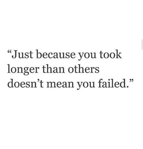 "Mean, You, and Just: ""Just because vou took  longer than others  doesn't mean you failed.""  92"