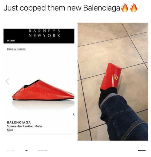 Balenciaga, Square, and Them: Just copped them new Balenciaga  B A R NEYS  NE W Y OR K  MENU  BALENCIAGA  Square-Toe Leather Mules  $545