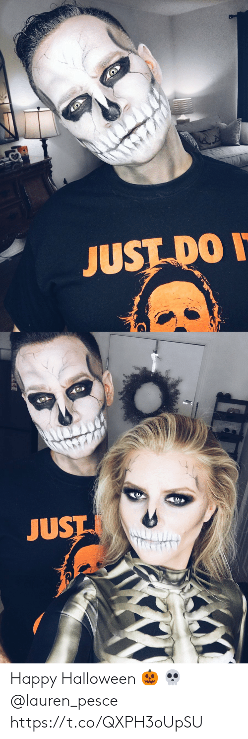 Halloween, Memes, and Happy: JUST DO I   JUST Happy Halloween 🎃 💀 @lauren_pesce https://t.co/QXPH3oUpSU
