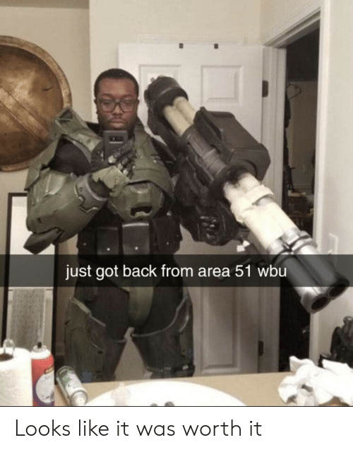 Back, Got, and Area 51: just got back from area 51 wbu Looks like it was worth it