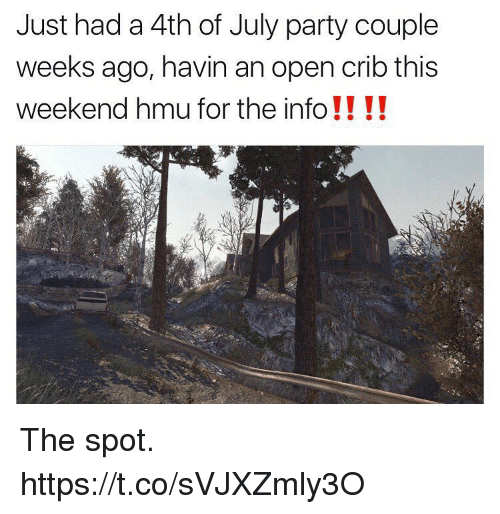 Cribbing: Just had a 4th of July party couple  weeks ago, havin an open crib this  weekend hmu for the info !! !! The spot. https://t.co/sVJXZmly3O