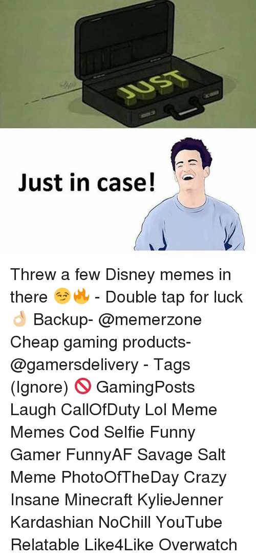 disney memes: Just in case! Threw a few Disney memes in there 😏🔥 - Double tap for luck 👌🏼 Backup- @memerzone Cheap gaming products- @gamersdelivery - Tags (Ignore) 🚫 GamingPosts Laugh CallOfDuty Lol Meme Memes Cod Selfie Funny Gamer FunnyAF Savage Salt Meme PhotoOfTheDay Crazy Insane Minecraft KylieJenner Kardashian NoChill YouTube Relatable Like4Like Overwatch