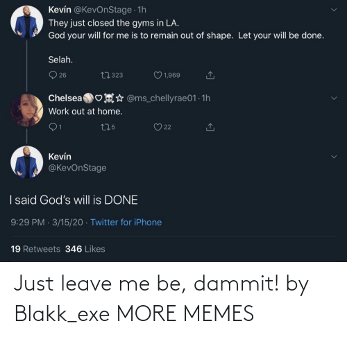 Exe: Just leave me be, dammit! by Blakk_exe MORE MEMES