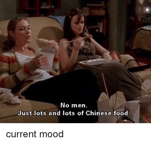 chinese food: Just lots and lots of Chinese food current mood