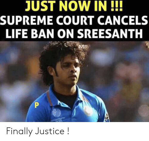 Supreme Court: JUST NOW IN!!  SUPREME COURT CANCELS  LIFE BAN ON SREESANTH Finally Justice !