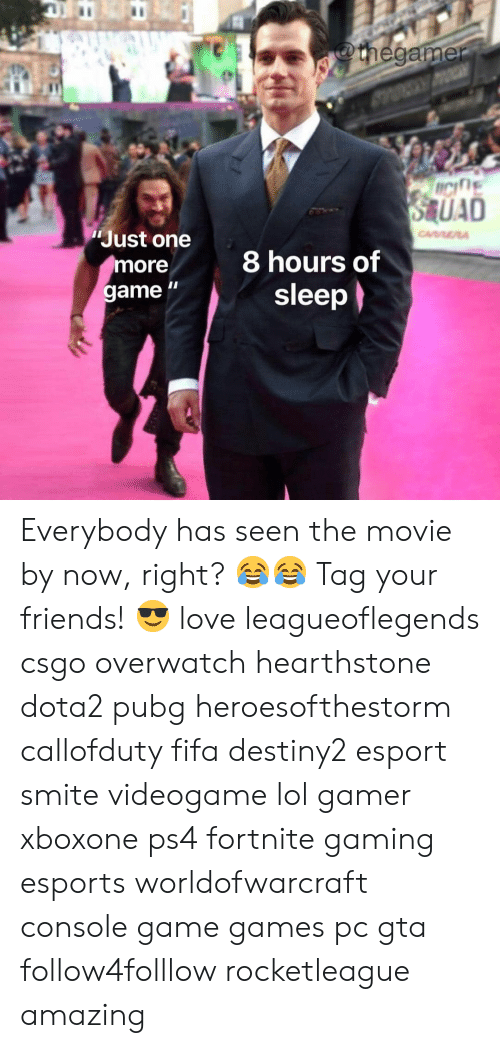 """csgo: Just one  more  game """"  8 hours of  sleep Everybody has seen the movie by now, right? 😂😂 Tag your friends! 😎 love leagueoflegends csgo overwatch hearthstone dota2 pubg heroesofthestorm callofduty fifa destiny2 esport smite videogame lol gamer xboxone ps4 fortnite gaming esports worldofwarcraft console game games pc gta follow4folllow rocketleague amazing"""