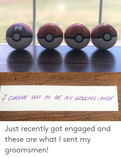 Groomsmen: Just recently got engaged and these are what I sent my groomsmen!