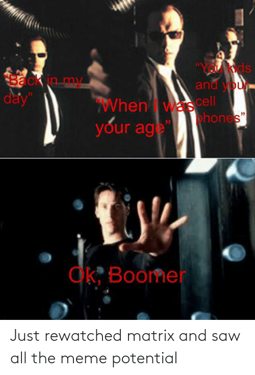 potential: Just rewatched matrix and saw all the meme potential