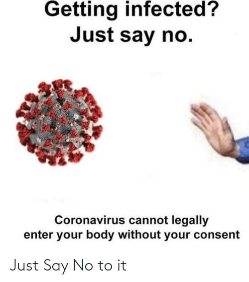 say: Just Say No to it